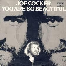 Joe Cocker – You are so beautiful
